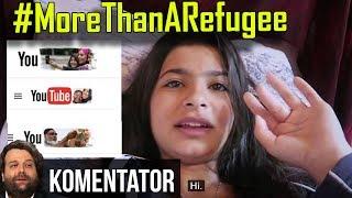 #MoreThanARefugee. Czyli YouTube vs Widzowie.