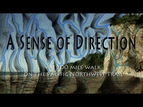 A Sense of Direction - A 1200 mile walk on the Pacific Northwest Trail