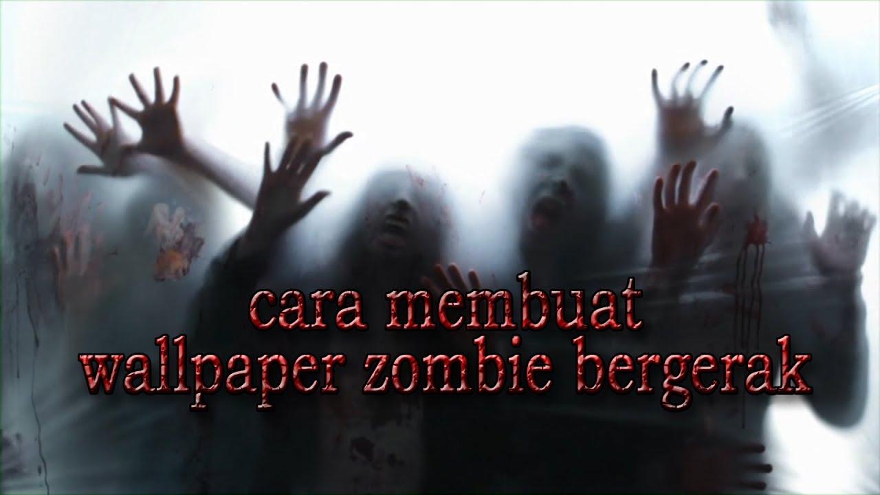 Tutorial Wallpaper Zombie Bergerak [HD]