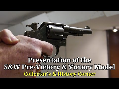 Presentation of the S&W Pre-Victory and Victory Models | Collector's & History Corner