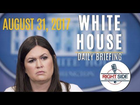 LIVE STREAM: White House Daily Press Briefing w/ Sarah Sanders - 8/31/17