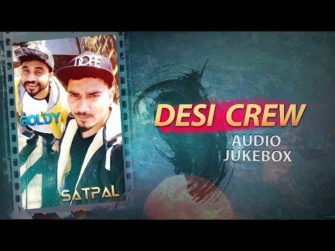 Desi Crew | Audio Jukebox | Punjabi Song Collection | Speed Records
