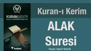 Alak Suresi, Dinle, Ezberle, Türkçe meali oku. Kuran.gen.tr