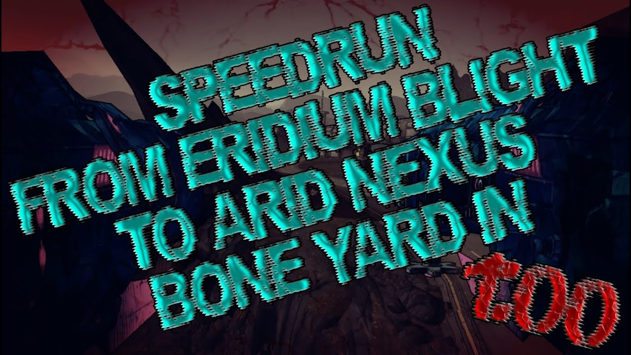 maxresdefault borderlands 2 speedrun from eridium blight to arid nexus  at mifinder.co