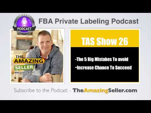 5 BIG Mistakes To Avoid When Selling Private Label Products On Amazon - TAS Show Ep. 26