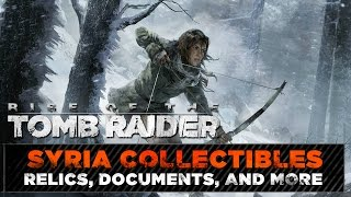 Rise of the Tomb Raider • Syria Collectibles • Relics, Documents, Incense Burner Locations AND MORE