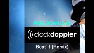 Michael Jackson - Beat It (Clockdoppler Bootleg) FREE DOWNLOAD