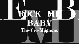 ROCK ME BABY クロマニヨン