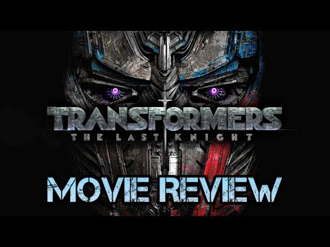 Transformers The Last Knight Rant
