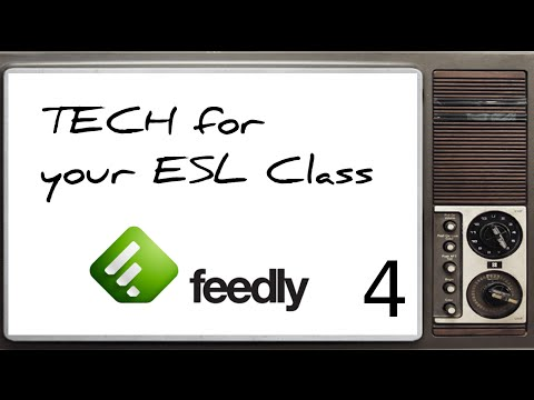 Technology for your ESL Classroom: 4 - Professional Development with Feedly