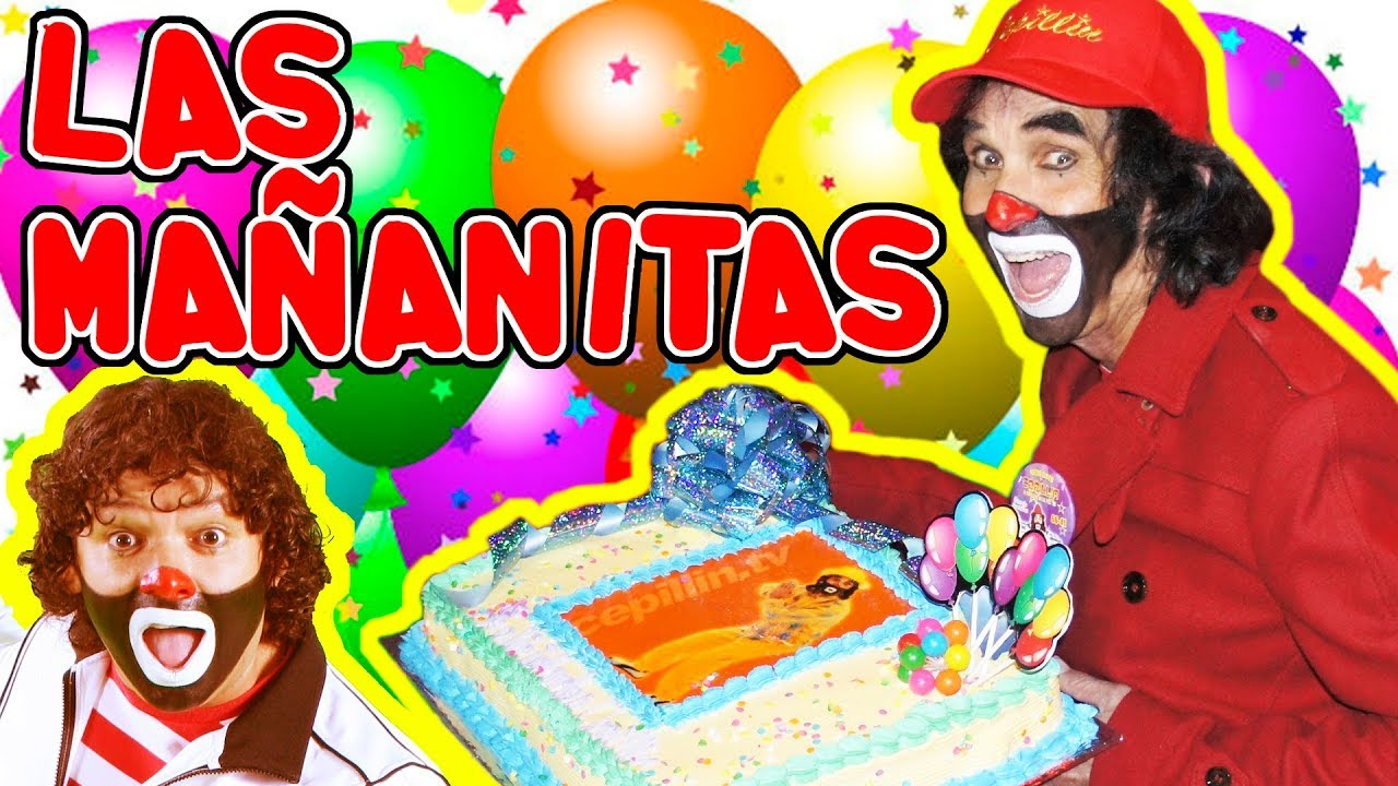 Las Mañanitas Con Cepillin Video Oficial Hd Youtube
