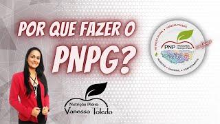 Por que fazer o PNPG - Programa de Nutrição Plena em Grupo?