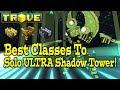 Trove: BEST CLASSES TO SOLO ULTRA!!