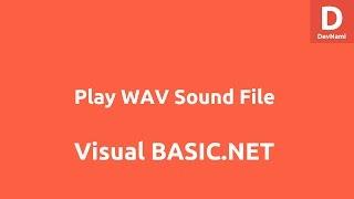 Play WAV Sound File using VB.Net