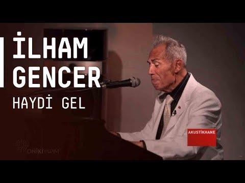 İlham Gencer - Haydi Gel / #akustikhane #sesiniac