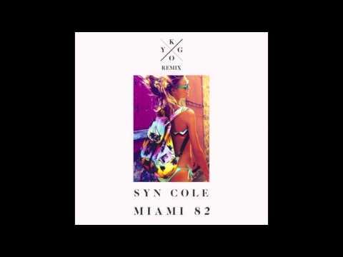 Syn Cole - Miami 82 Kygo Remix