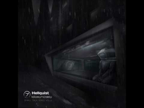Hellquist - Idiosyncrasy (Small Talk Series Vol. 6) [Full EP]