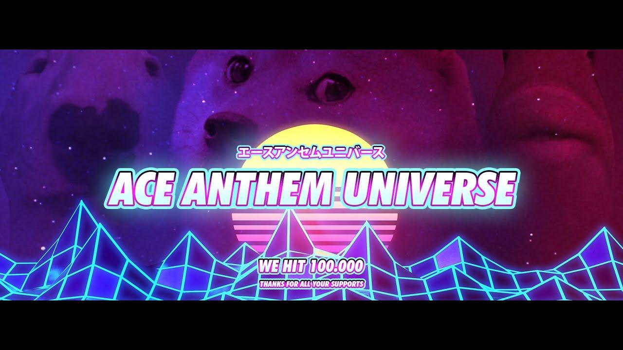 Ace Anthem Universe 100K Members