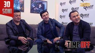 Time OFF 30-soni - Abdurashid Yo'ldoshev, Doston Ubaydullayev, Muzaffar Abduazimov (14.11.2017)