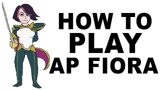 A Glorious Guide oฑ How to Play AP Fiora