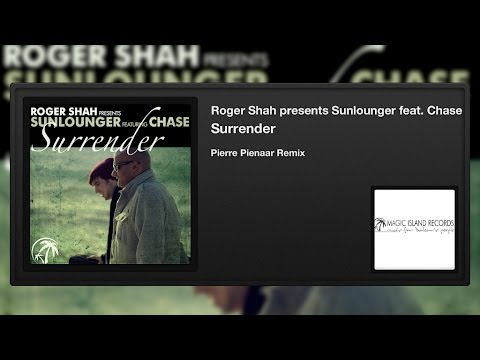 Roger Shah presents Sunlounger featuring Chase - Surrender (Pierre Pienaar Remix)