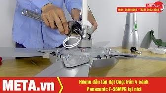 Hướng dẫn lắp đặt Quạt trần Panasonic 4 cánh F-56MPG tại nhà