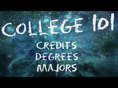 College 101: Credits, Degrees and Majors