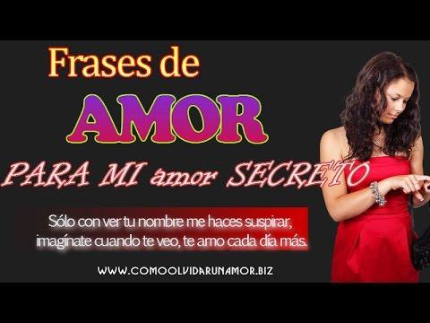 Frases De Amor Para Mi Amor Secreto Youtube