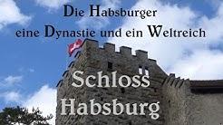 Schloss Habsburg eine Dynastie ein Weltreich