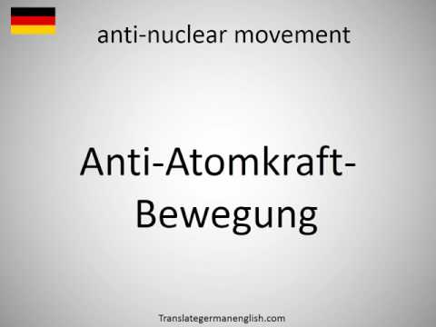 How to say anti-nuclear movement in German?