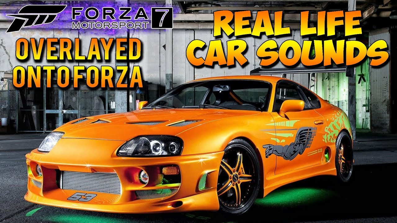 Forza Motorsport 7 - REAL LIFE CAR SOUNDS SYNCED ONTO FORZA!