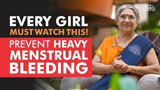 Heavy Menstrual Bleeding? Tips to Avoid | Dr. Hansaji Yogendra