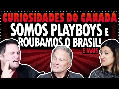 SOMOS PLAYBOYS E ROUBAMOS O BRASIL e mais - CANADÁ DIÁRIO RESPONDE #61