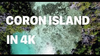 Best Island in the World - Coron Island, Philippines in 4k DJI Phantom 4 Pro