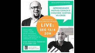 Live #10 - Aprendizado mútuo: Coach e Coachee Juntos vs Crise - Rodrigo Ferreira e Calebe Luo