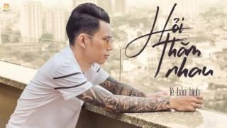 Hỏi Thăm Nhau - Lê Bảo Bình [Karaoke / Beat Gốc]