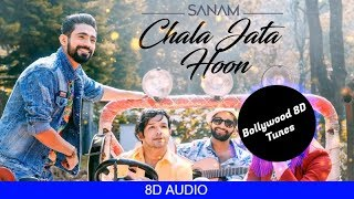 Chala Jata Hoon [8D Song] | Sanam Band | Use Headphones | Hindi 8D Music