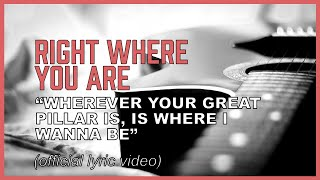 Right Where You Are (lyric video) - Show me your glory, God!