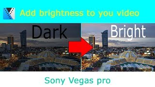 How to add brightness to video in Sony Vegas pro- Easy