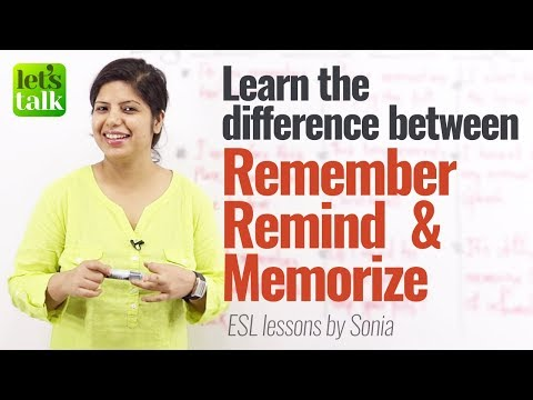 Learn the difference between - Remember, Remind & Memorize - Free English Lessons Online