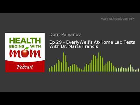 Ep 29 - EverlyWell's At-Home Lab Tests With Dr  Marra Francis