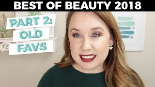 BEST OF BEAUTY 2018: Old Favorites (Part 2)