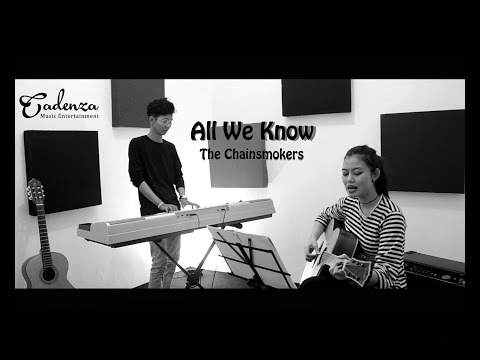 All We Know - The Chainsmokers ( Cover By Cadenza Music Entertainment )
