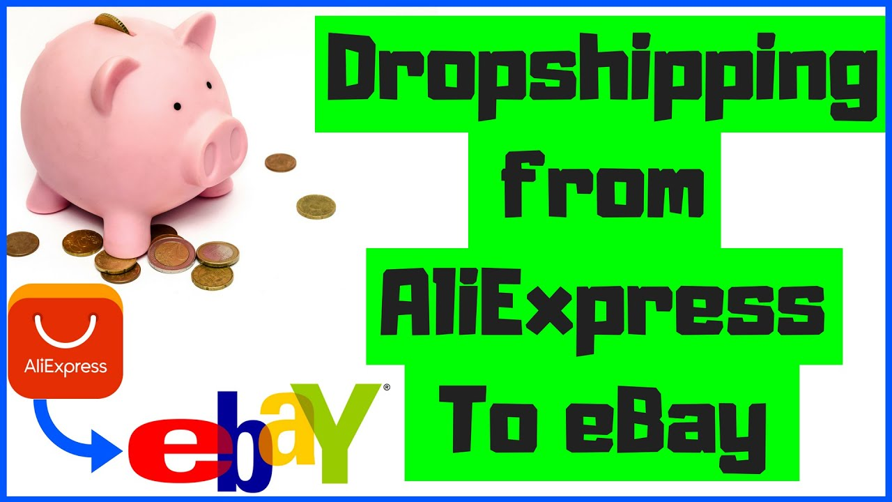 Dropshipping From Aliexpress To eBay - Dropship From Ali