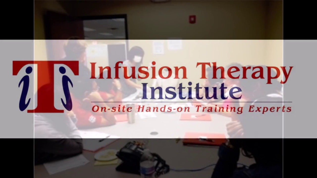 Infusion Therapy Institute Iv Therapy Classes Training