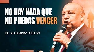 Pastor Bullón - No hay nada que no puedas vencer