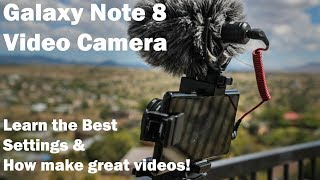 Samsung Galaxy Note 8 Video Camera Review AND How To Get The Best Footage Out of It