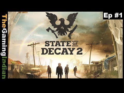 State Of Decay 2 Ep 1 | Can't Believe I Am Actually Playing This Game [Playthrough/Gameplay]