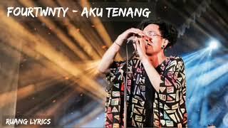 Fourtwnty - Aku Tenang ( 1 jam non stop )   Tanpa Iklan
