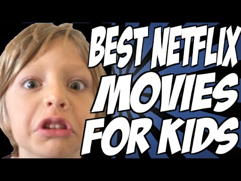 Best Netflix Movies for Kids